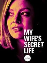 My Wife's Secret Life (2019)