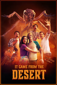 It Came from the Desert (2017) Full Movie