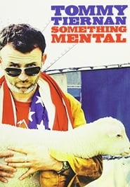 Tommy Tiernan: Something Mental 2008