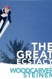 The Great Ecstasy of Woodcarver Steiner : The Movie | Watch Movies Online