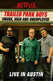 Δες Trailer Park Boys: Drunk, High and Unemployed: Live In Austin (2015) online ελληνικοί υπότιτλοι