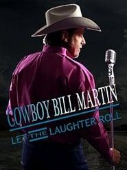 مشاهدة فيلم Cowboy Bill Martin: Let the Laughter Roll 2015 مترجم أون لاين بجودة عالية