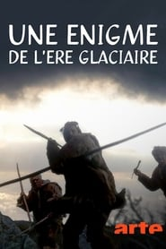 Regardez Une énigme de l'âge glaciaire Online HD Française (2019)