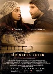O rasuflare e de ajuns – Bir Nefes Yeter (2017)