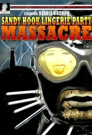 Sandy Hook Lingerie Party Massacre 2000