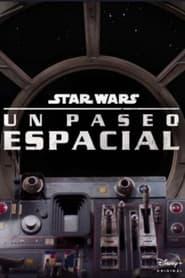 Star Wars: Un Paseo Espacial 2021