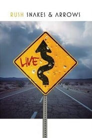 Rush: Snakes & Arrows Live (2008)