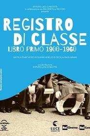 Registro di classe. Libro primo 1900-1960 2015