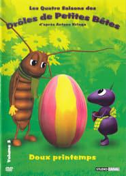 Les quatre saisons des drôles de petites bêtes- Doux printemps