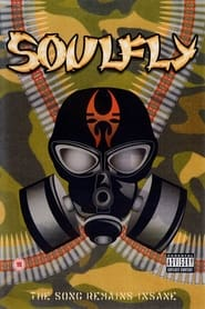 Soulfly: The Song Remains Insane 2005