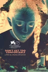 Don't get too comfortable (2021)