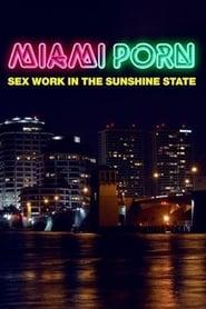 Miami Porn Sex Work in the Sunshine State