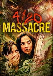 4/20 Massacre [2018][Mega][Latino][1 Link][1080p]
