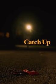 Catch Up (2021)
