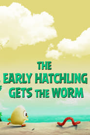 The Early Hatchling Gets The Worm (2016)