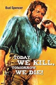 Today We Kill, Tomorrow We Die! (1968)