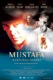 Mustafa Hakkında Her Şey (2004)