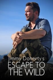 Jimmy Doherty's Escape to the Wild 2017