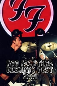 Watch Foo Fighters: Live at Bizarre Festival 2001 2001 Free Online
