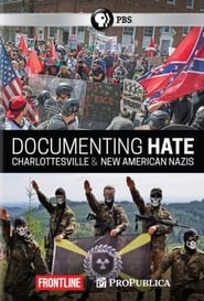 Frontline: Documenting Hate - New American Nazis 2018