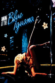 Dancing at the Blue Iguana (2001)