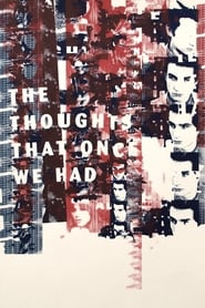 The Thoughts That Once We Had (2015)