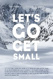 Let's Go Get Small (2013)