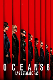 Descargar Oceans 8 Las Estafadoras (Ocean's Eight) 2018 Latino HD 720P por MEGA