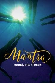 Mantra: Sounds Into Silence 2017