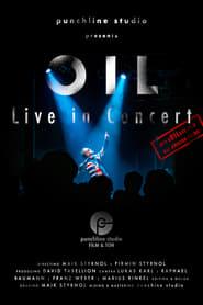 مشاهدة فيلم OIL – Live in Concert مترجم