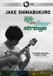 Jake Shimabukuro: Life on Four Strings (2012)