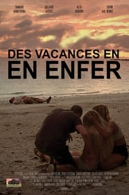 Des vacances en enfer