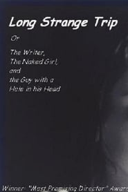 Long Strange Trip, or The Writer, the Naked Girl, and the Guy with a Hole in His Head 1999