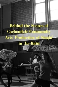 Behind the Scenes of Carbondale Community Arts' Production of Singin' in the Rain