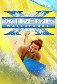 Xtreme Waterparks streaming vf poster
