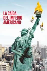 La caída del Imperio Americano (2018) The Fall of the American Empire