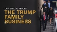 CNN Special Report Season 40 Episode 3 : The Trump Family Business