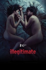 Illegitimate / Ilegitim (2016) Watch Online Free