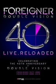 Regardez Foreigner : Double Vision 40 – Then And Now Online HD Française (2019)