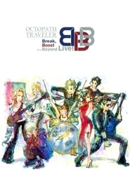 OCTOPATH TRAVELER Break, Boost and Beyond Live! 2019