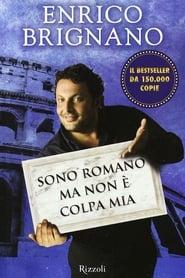 Enrico Brignano: Sono romano ma non è colpa mia 2010