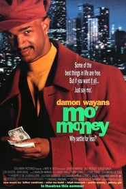 Mo' Money - Why settle for less? - Azwaad Movie Database