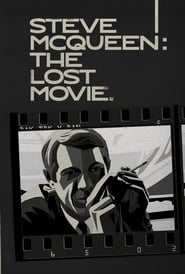 Steve McQueen: The Lost Movie 2021