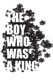 The Boy Who Was A King movie