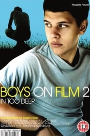 Boys On Film 2: In Too Deep 2009