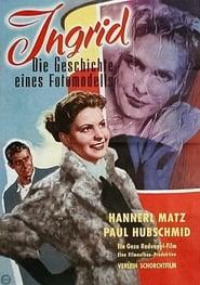 Ingrid − Die Geschichte eines Fotomodells 1955
