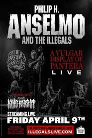 Philip H. Anselmo And The Illegals: A Vulgar Display Of Pantera Live (2021)