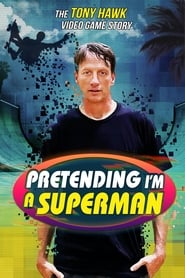 مشاهدة فيلم Pretending I'm a Superman: The Tony Hawk Video Game Story مترجم