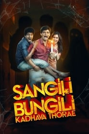 Sangili Bungili Kadhava Thorae (2017) Hindi Full Movie Watch Online