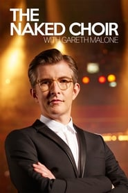 The Naked Choir with Gareth Malone 2015
